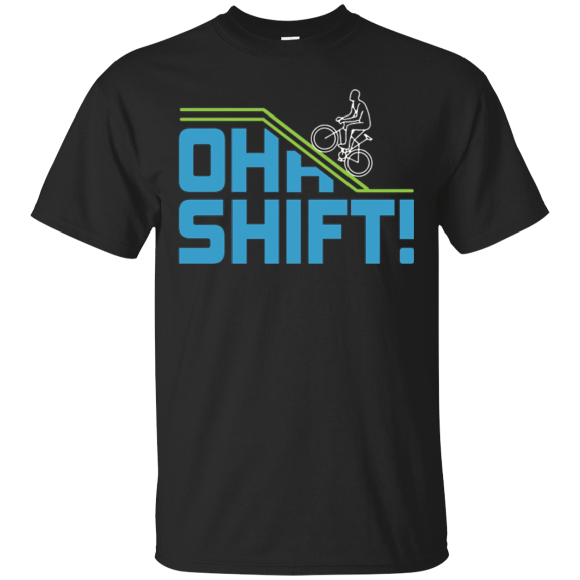 Oh Shift! Funny Bicycle T-Shirt for Bike Riders, Cyclists