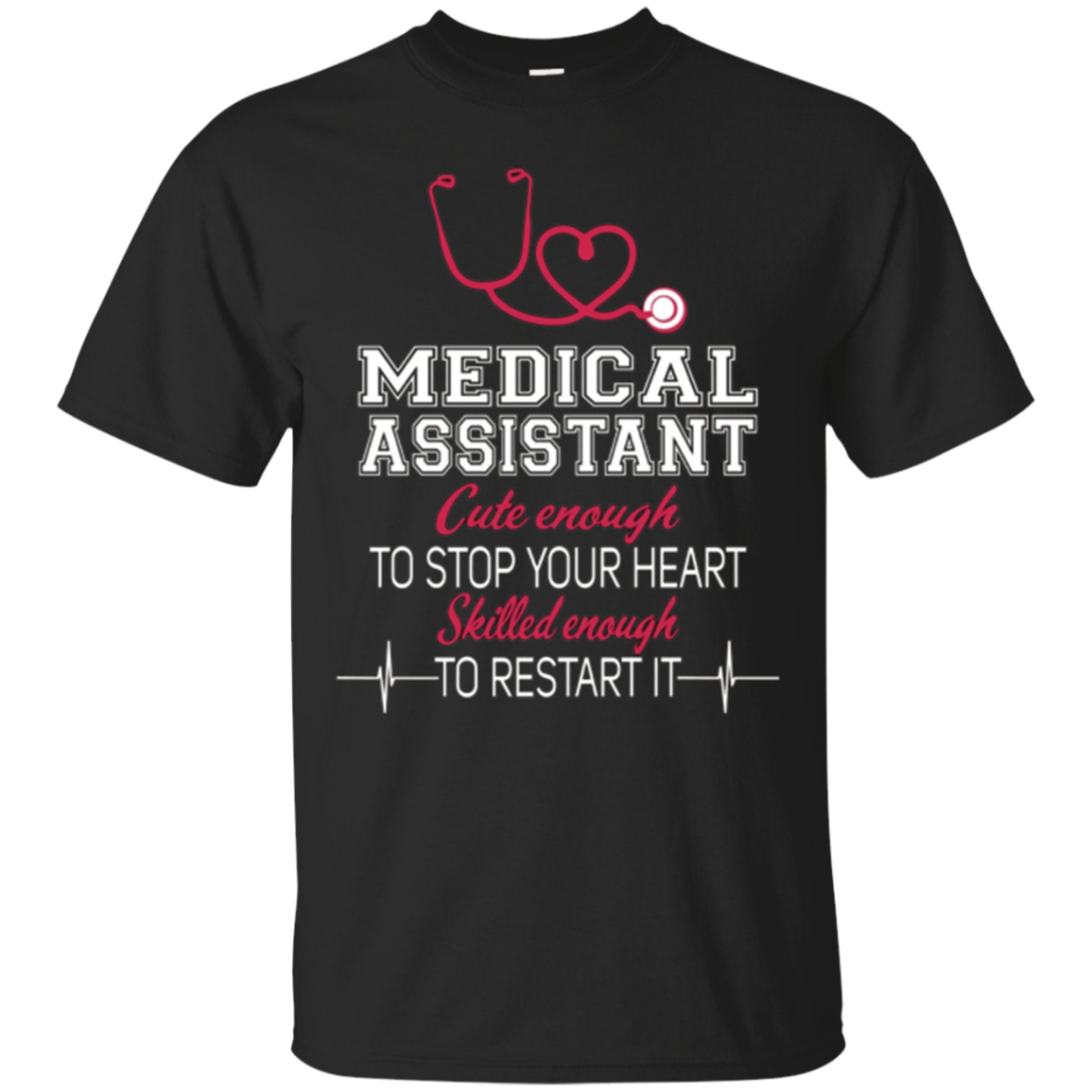 Medical Assistant Nurse Shirt Cute Enough To Stop Your Heart