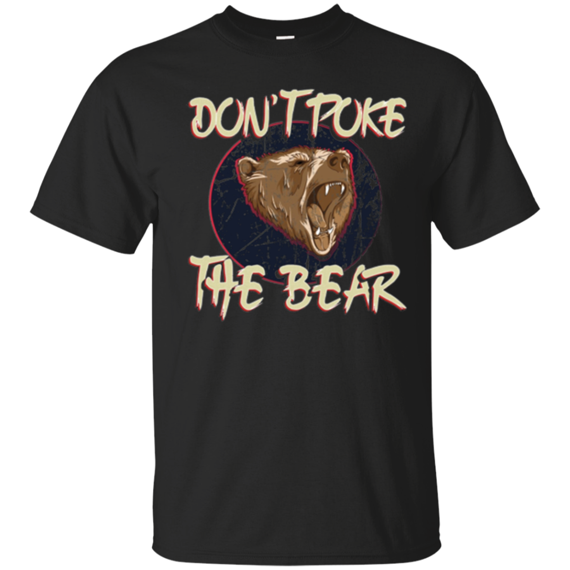 Don't Poke The Bear, Tshirt for Men Women and Kids