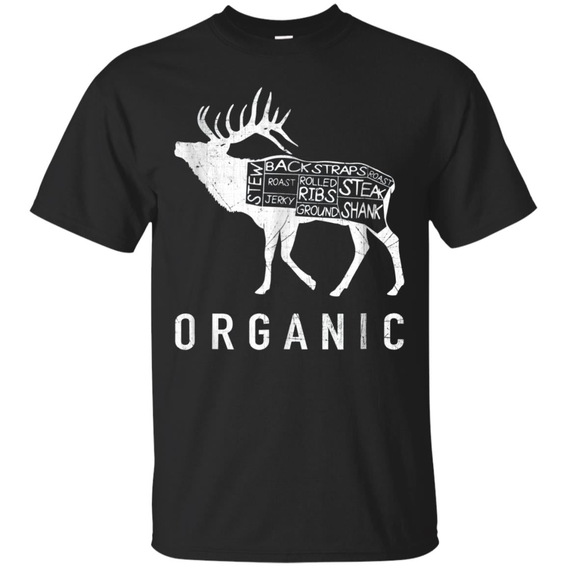 Organic Deer Meat - Healthy Hunter T Shirt