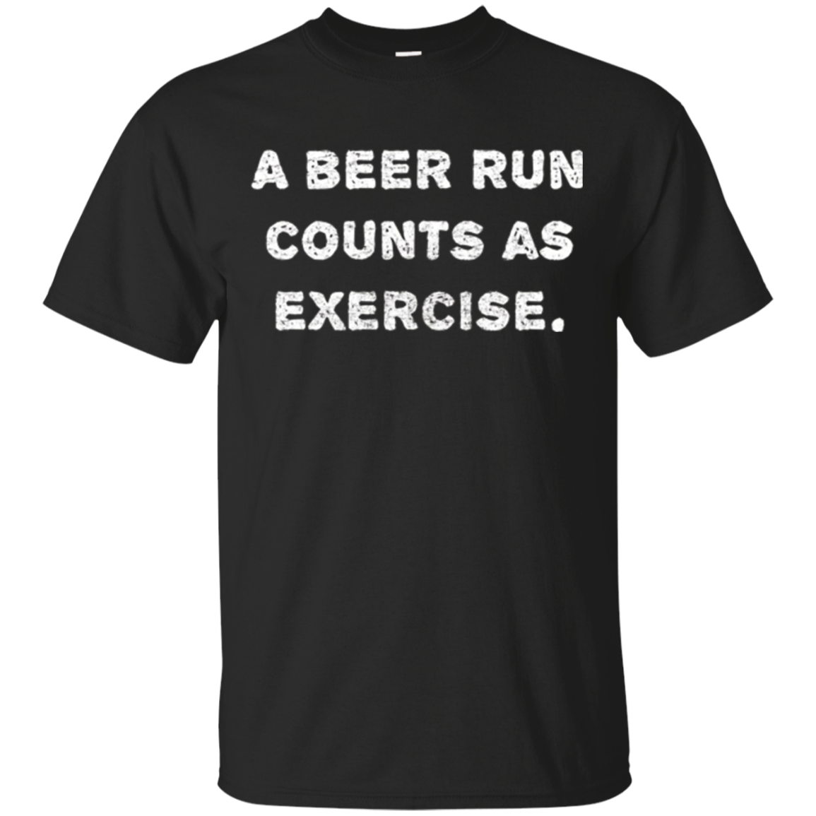 """A beer run counts as exercise."" funny beer workout t-shirt"