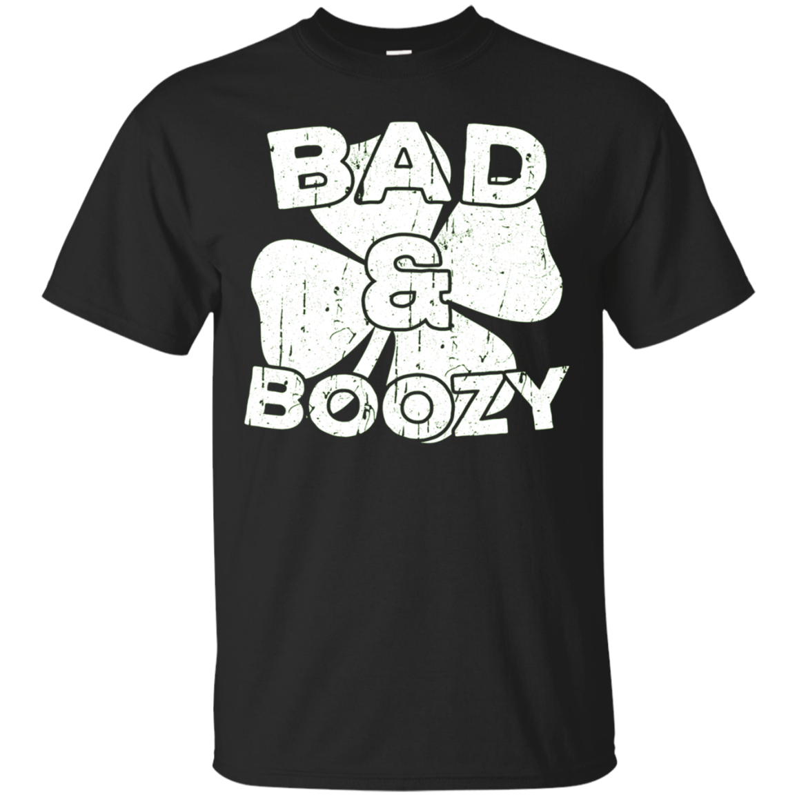 Bad And Boozy T-Shirt Saint Patrick Day Gift