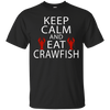 Image of Keep Calm and Eat Crawfish Tshirt Boil Cajun NOLA