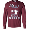 Image of Sewing is Serious Funny Sewing Machine Long Sleeve T-shirt