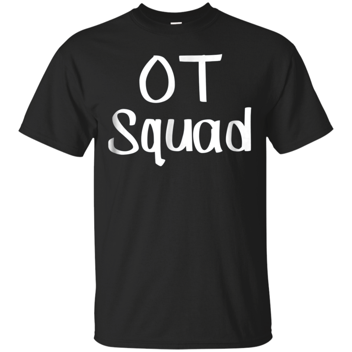 OT Squad Shirt for Occupational Therapists