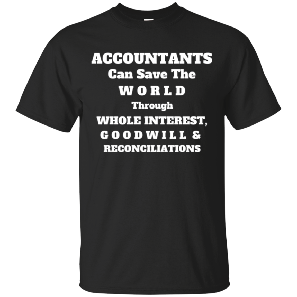 Accountants Can Save The World - Funny Accounting Pun Tshirt