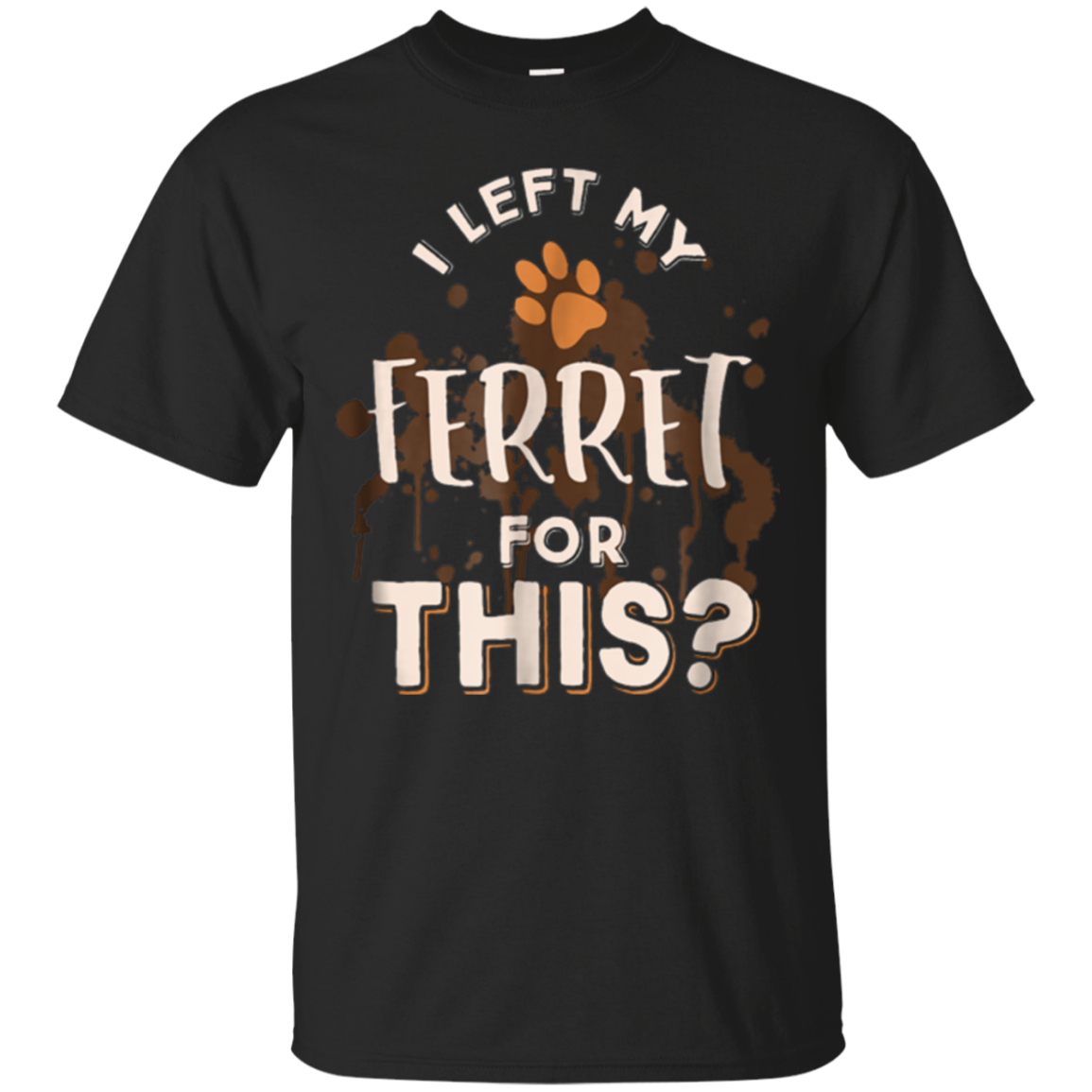 Ferret T-Shirt For Kids Women Men Mom Pet Lover Gift