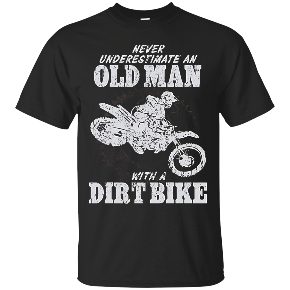 Dirt Bike Shirt- Never Underestimate An Old-Man With T-Shirt