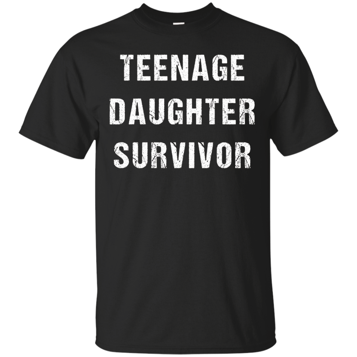 Teenage Daughter Survivor Shirt Funny Fathers Day Gift Dad