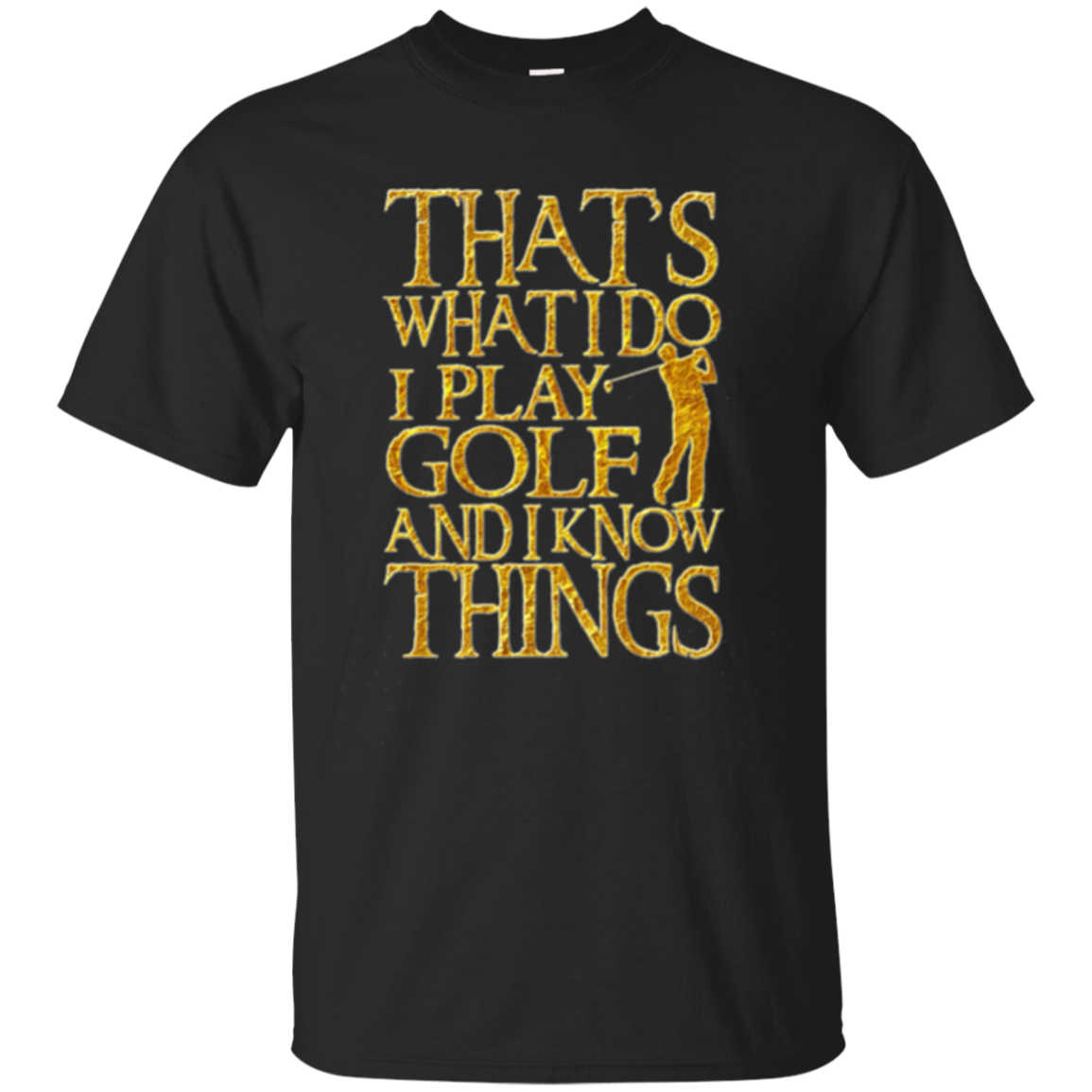 That's What I Do I Play Golf And I Know Things LS Tshirt