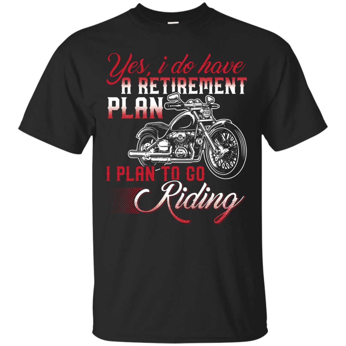 I Have A Retirement Plan I Plan To Go Riding T-Shirt