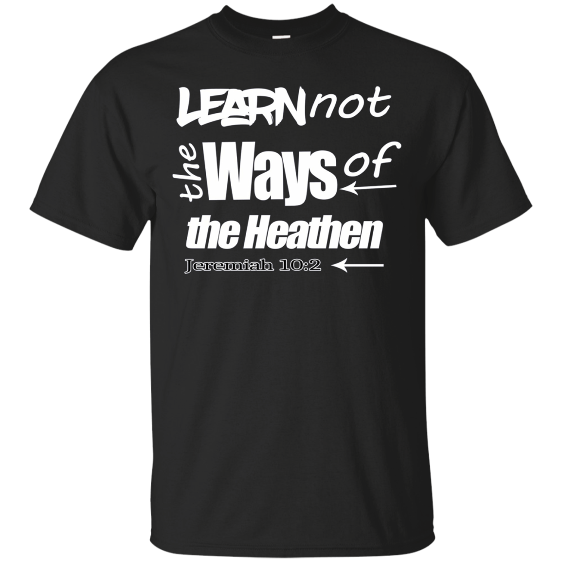 Hebrew Israelite Clothing Learn Not the Ways Heathen T-Shirt