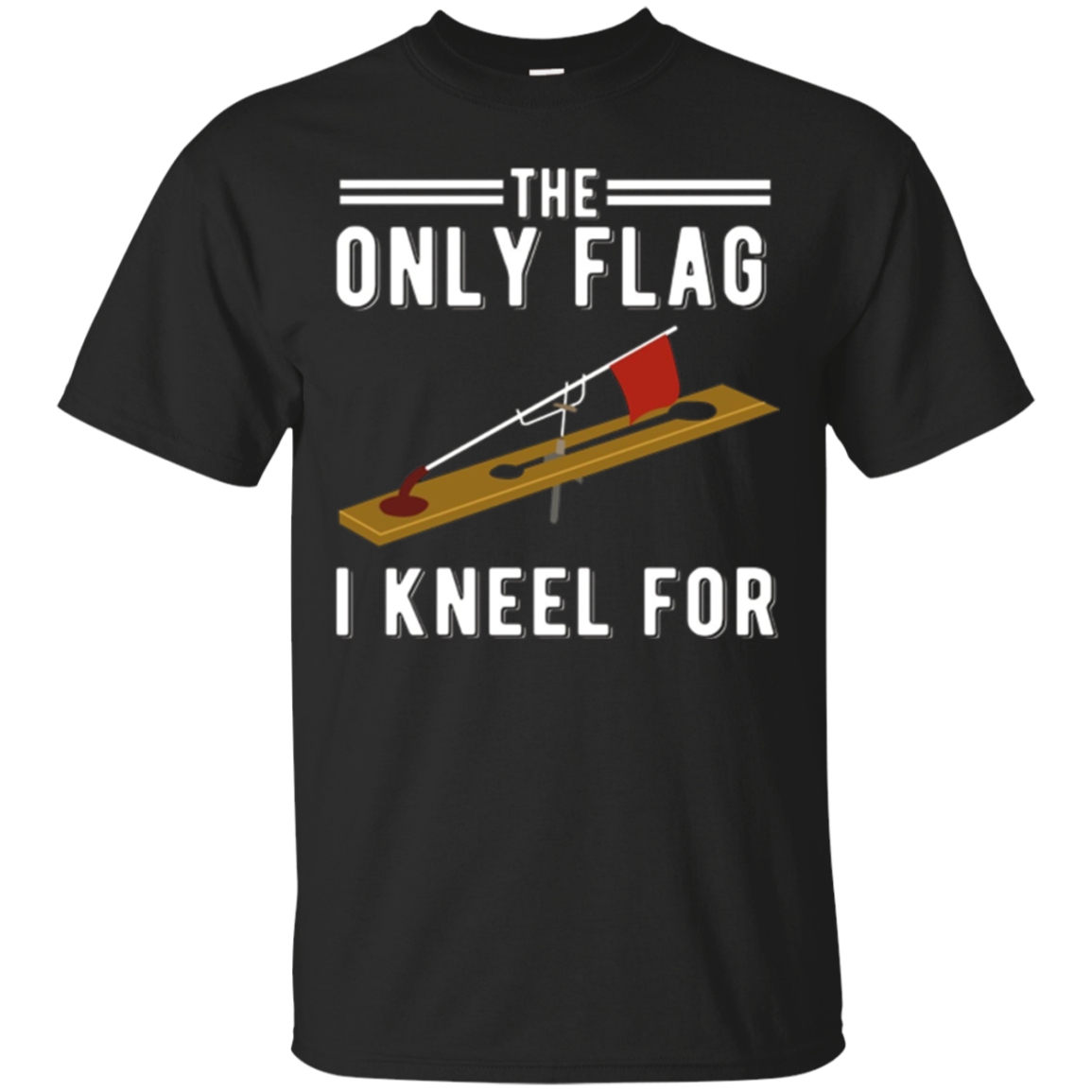 Ice Fishing Tip Up Flag T-Shirt - The Only Flag I Kneel For
