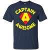 Image of Fun Captain Awesome Custom T Shirt