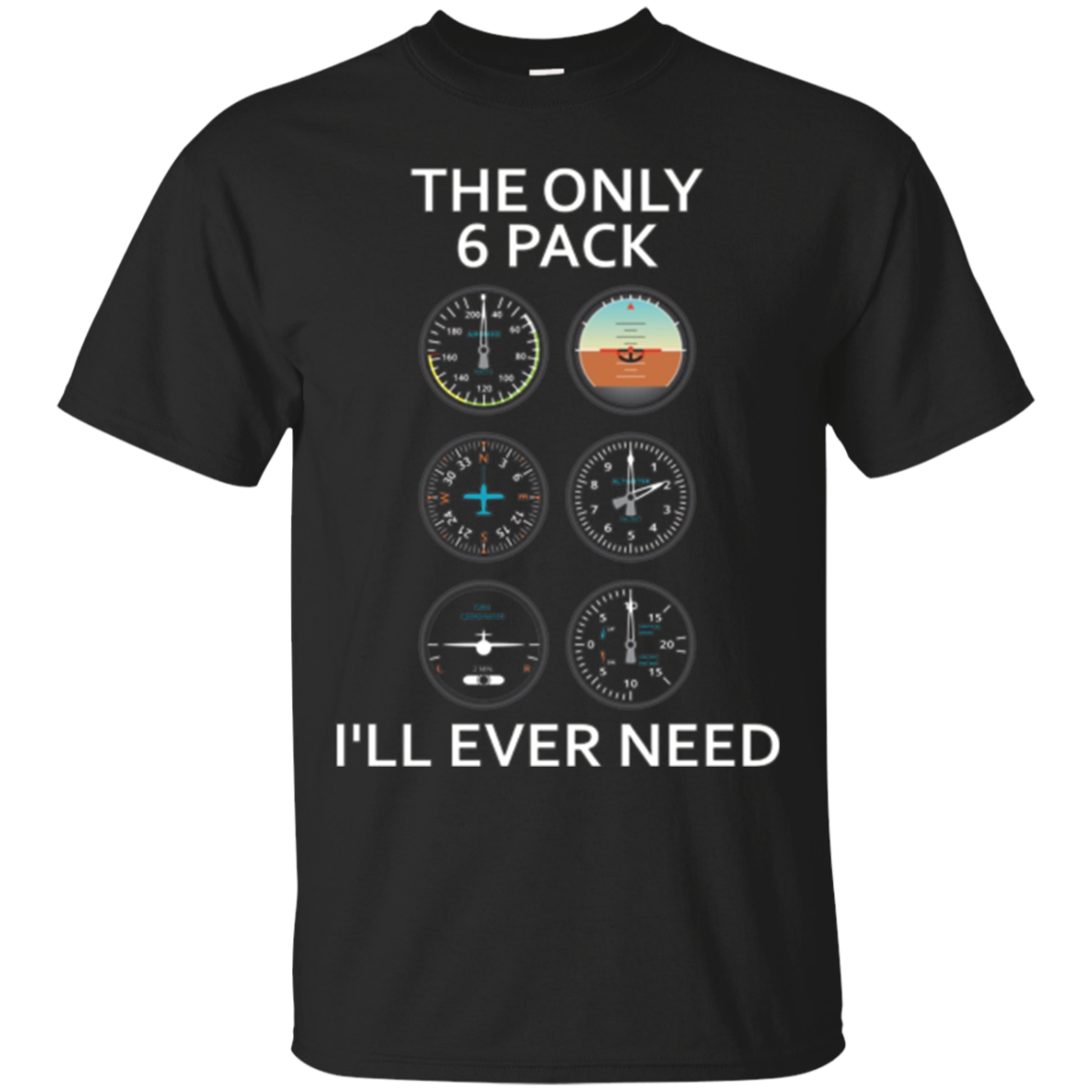 The Only 6 Pack I'll Ever Need Funny Aviation T-Shirt