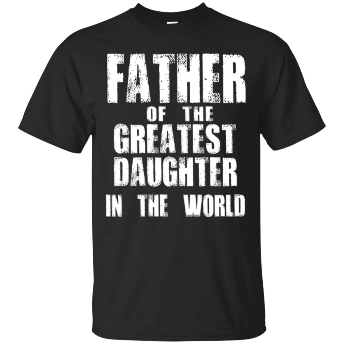 Mens Father of the Greatest daughter in the world father gift