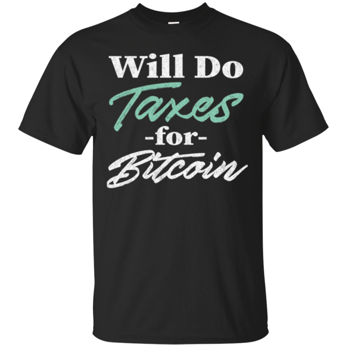 Funny CPA Accountant Shirt - Will Do Taxes for Bitcoin