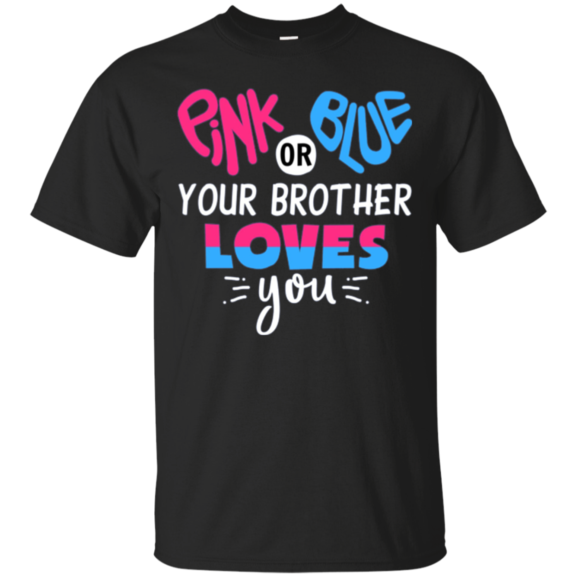 Pink Or Blue Your Brother Loves You - Long Sleeve T-Shirt