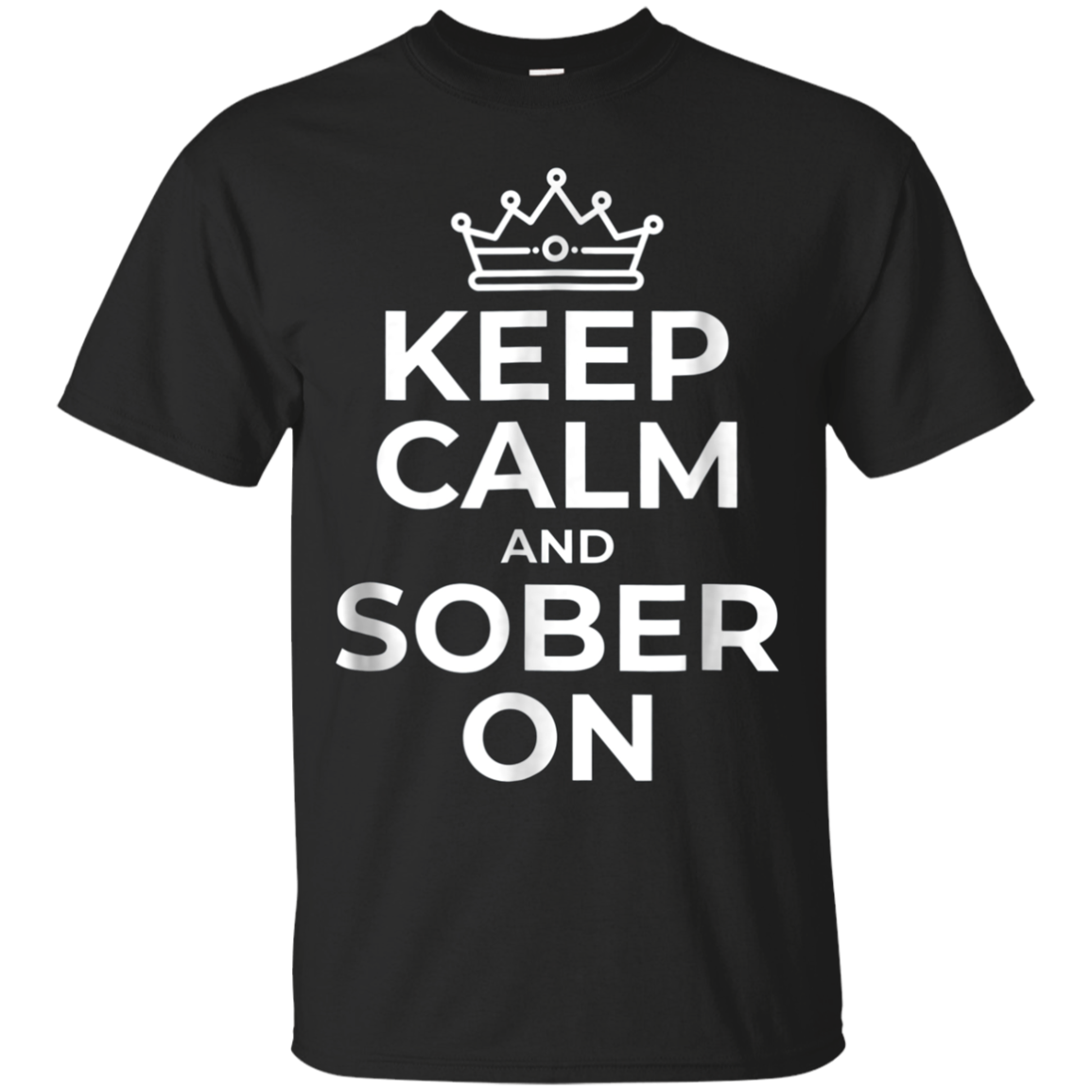 Keep Calm And Sober On AA NA T-Shirt