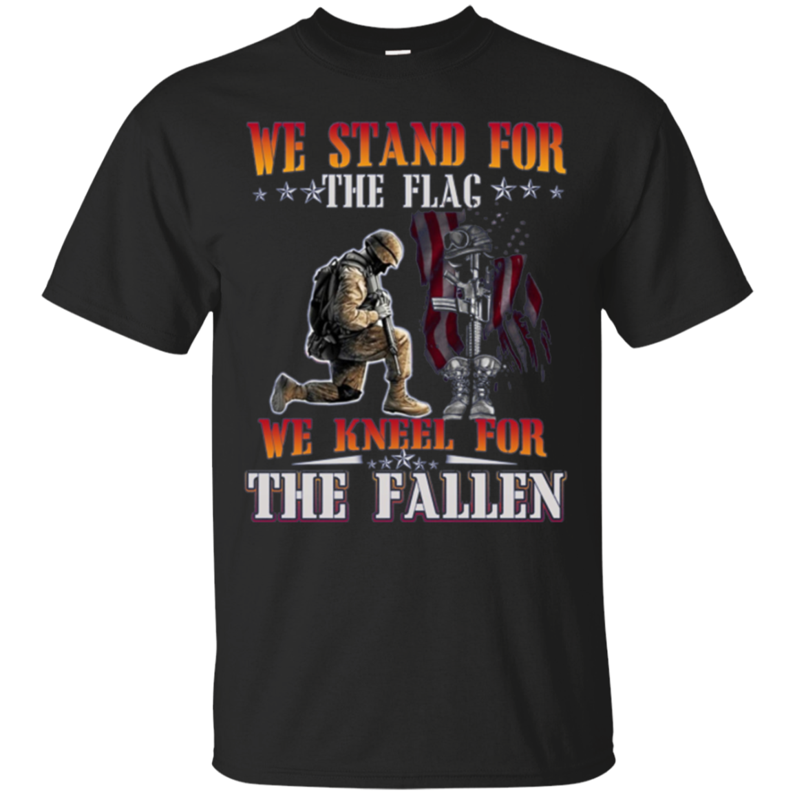We Stand For The Flag T Shirt We Kneel For the Fallen