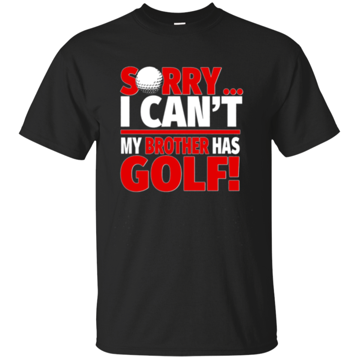 Golf Brother or Golf Sister Long Sleeve - Sorry I Can't