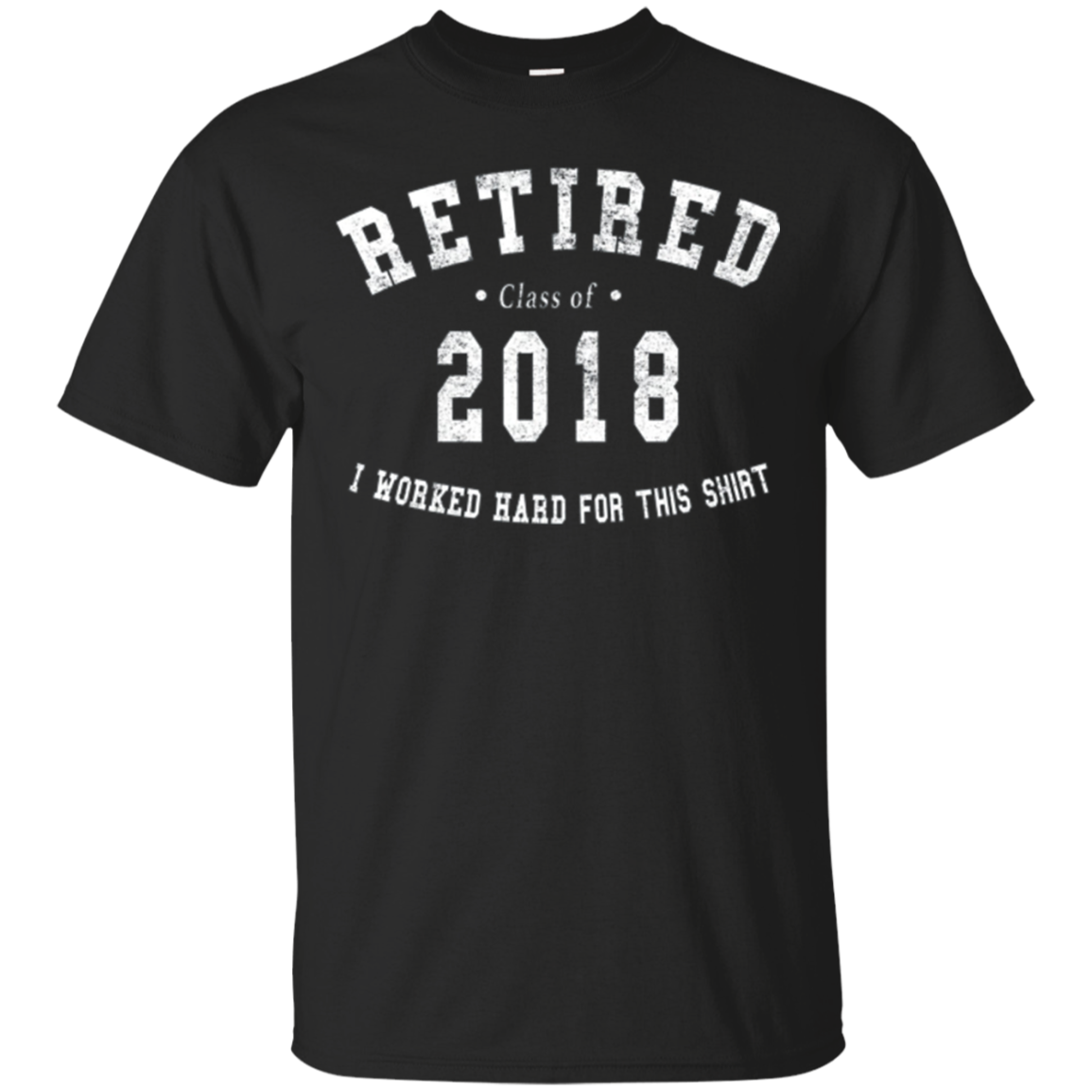 Retired 2018 - Funny Retirement Gift Shirt