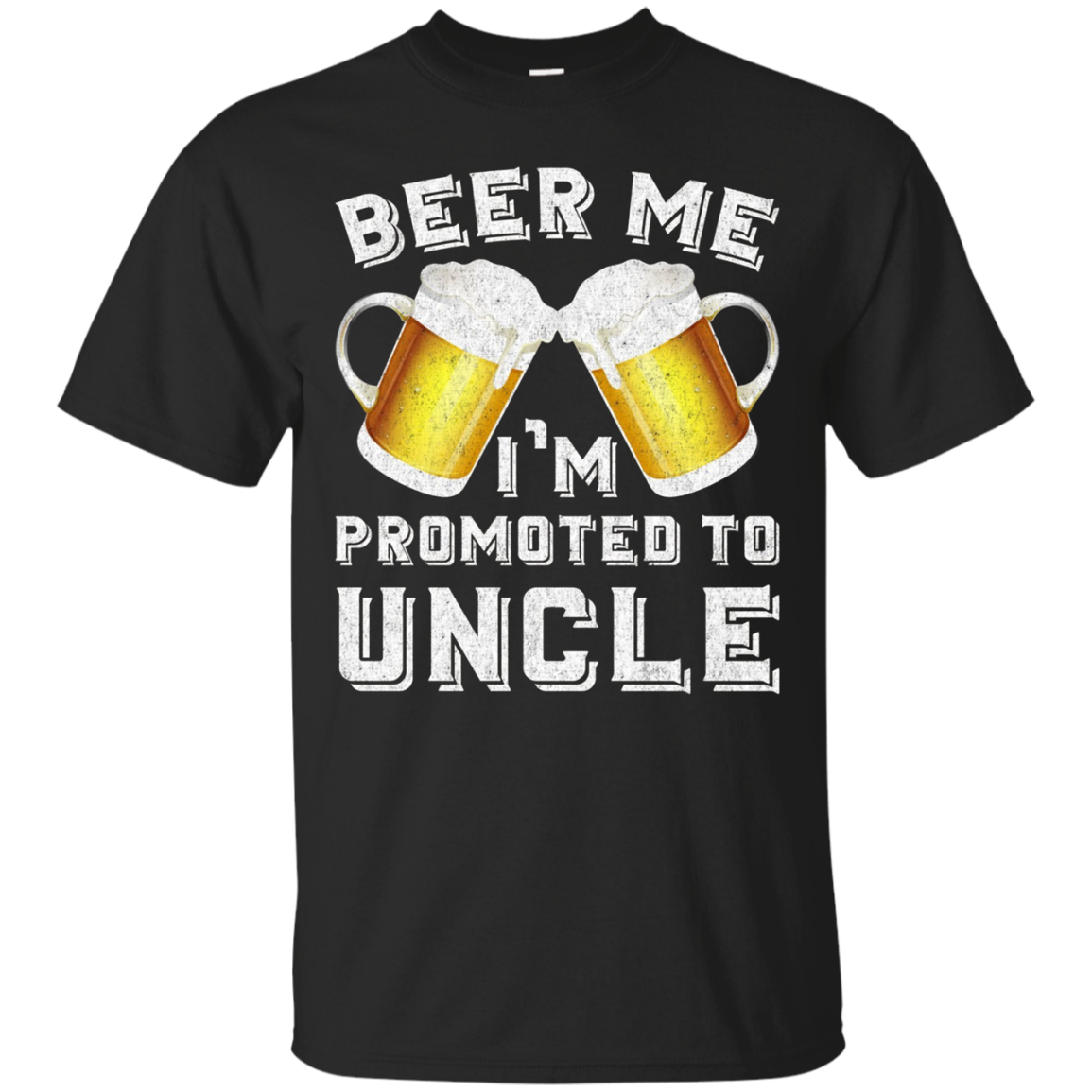 Beer Me I'm Promoted to Uncle - Baby Announcement Shirt