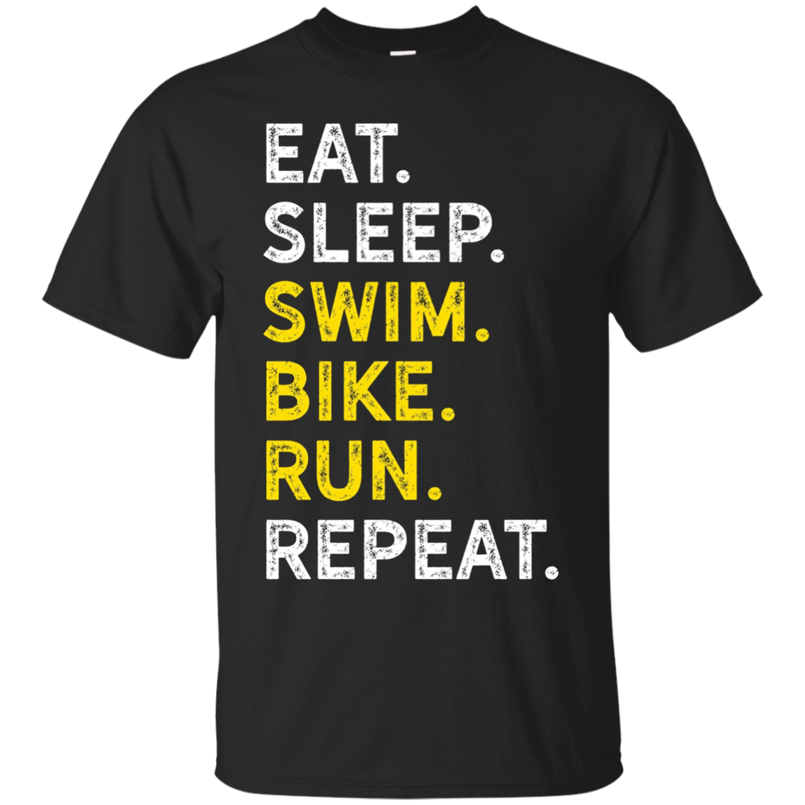 Eat Sleep Swim Bike Run Repeat - Funny Triathlon Routine Tee