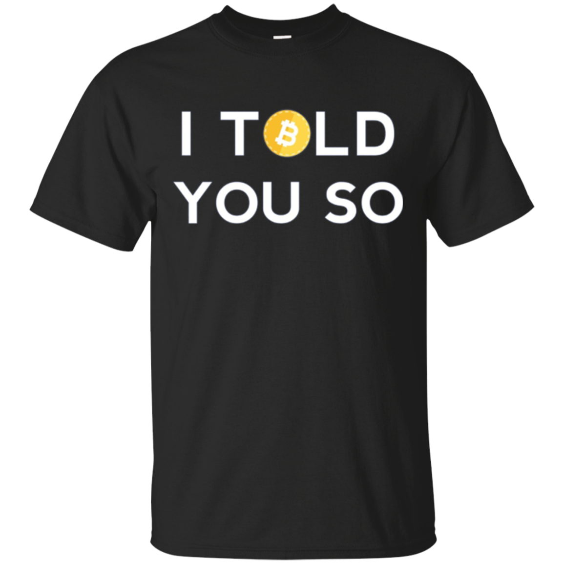 Bitcoin T-shirt I TOLD YOU SO funny for Bitcoin Owners Miner