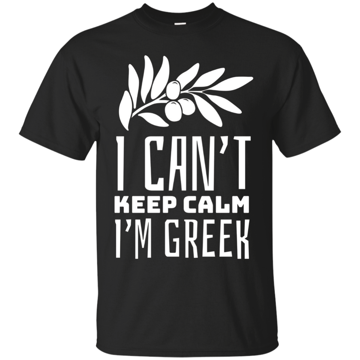 I Can't Keep Calm I'm Greek T shirt Gift