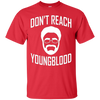 Image of Don't Reach Youngblood T Shirt