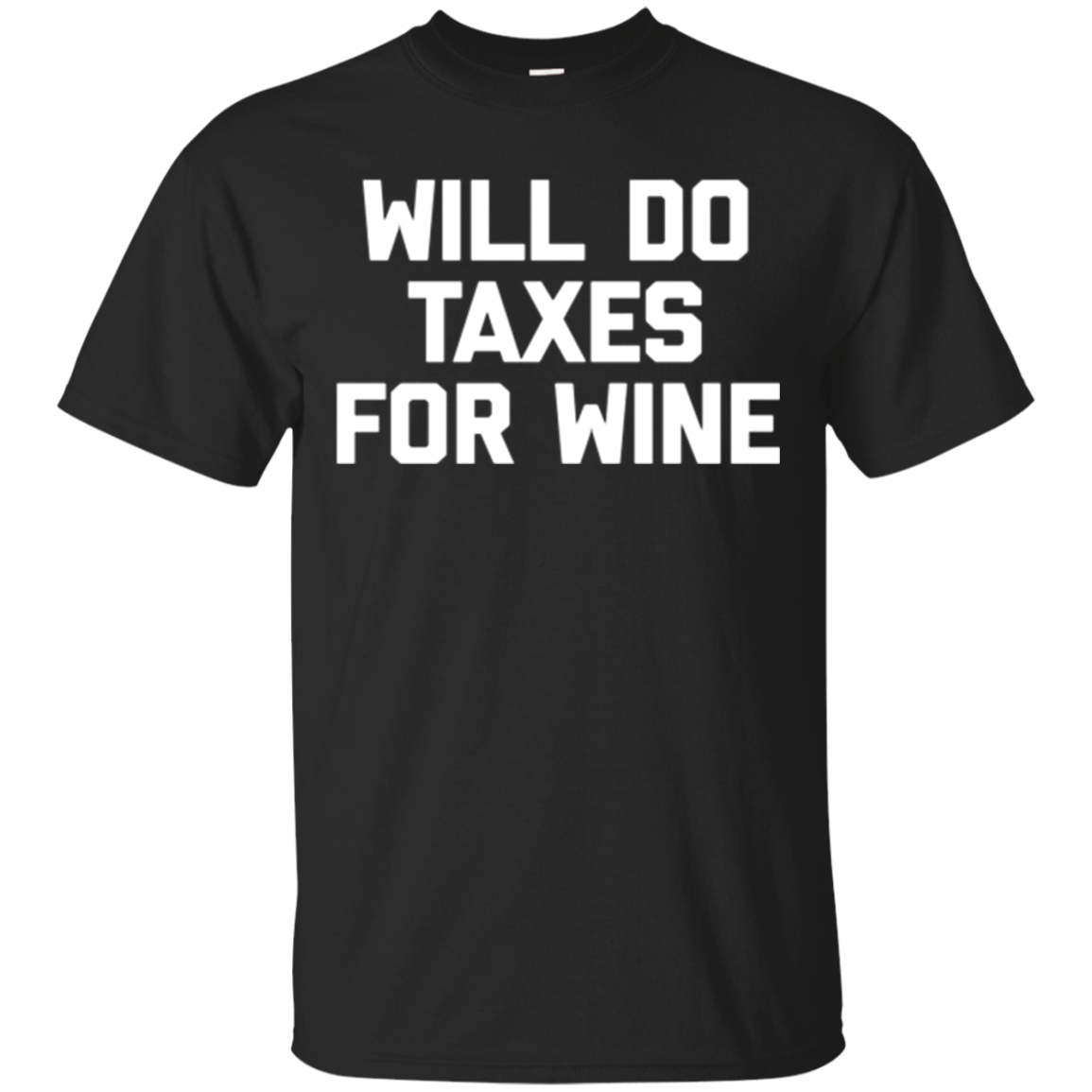Funny Accountant Shirt: Will Do Taxes For Wine T-Shirt CPA