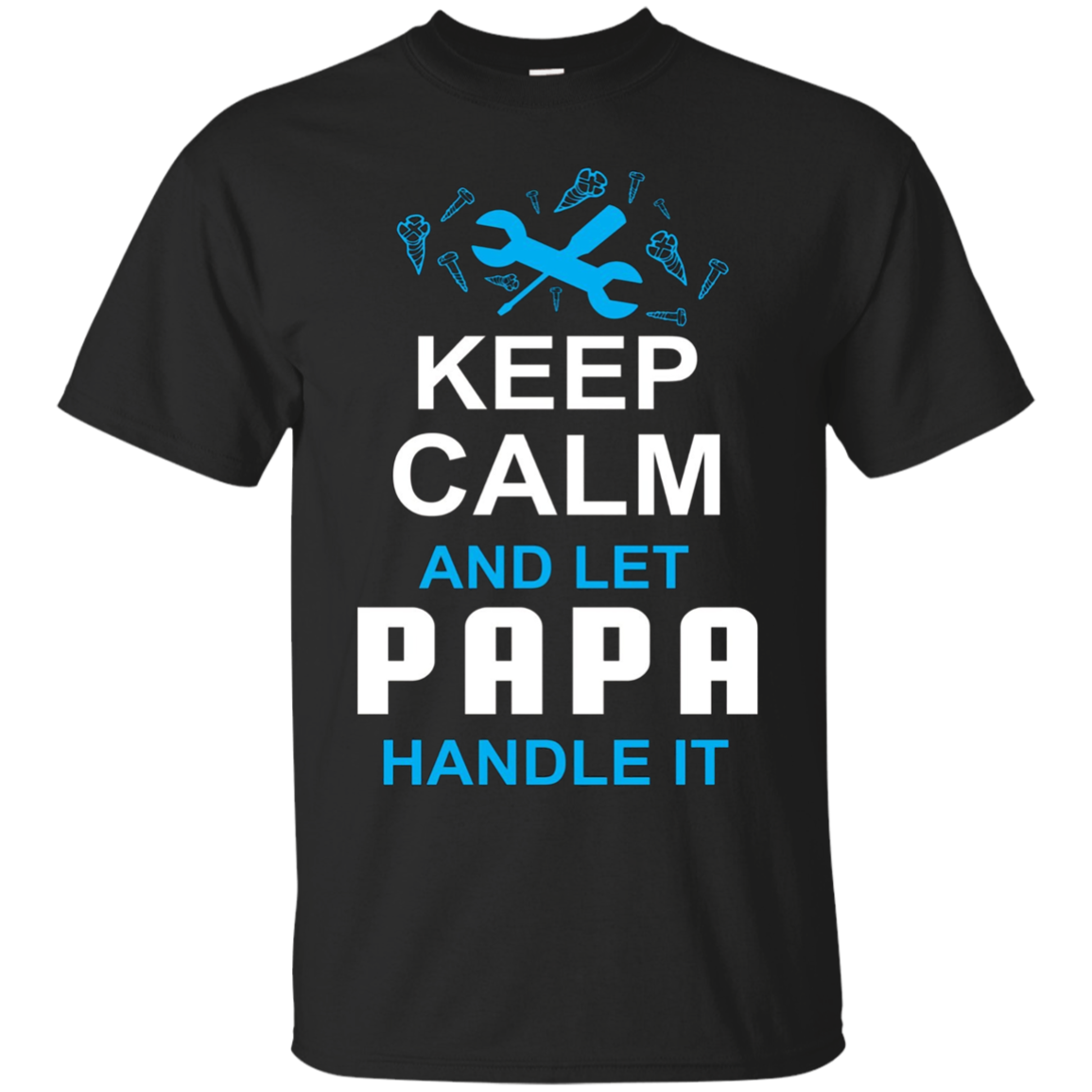 Mens Keep Calm and Let Papa Fix It T-Shirt Father's Day Grandpa