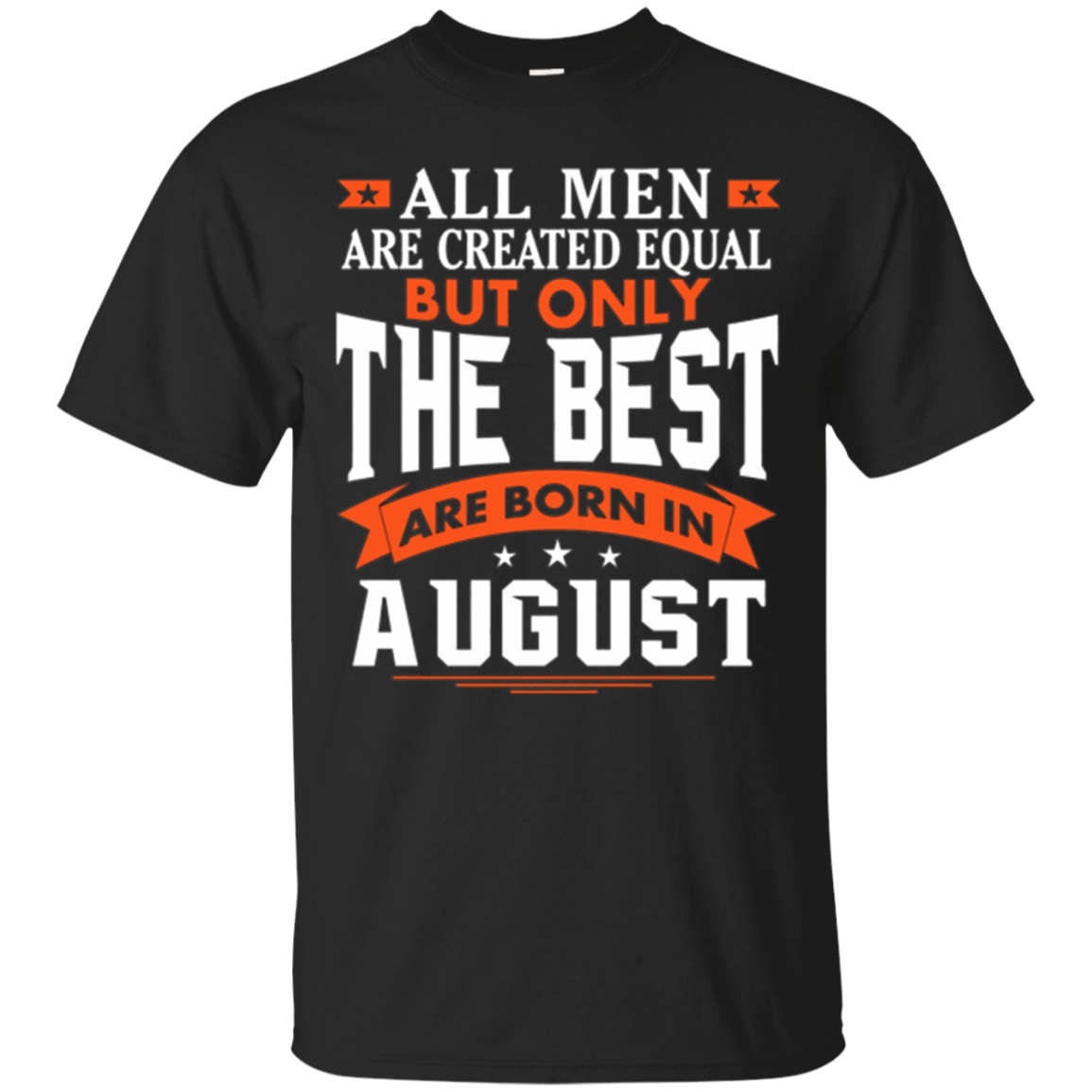 Mens The best man who was born in August T-shirt