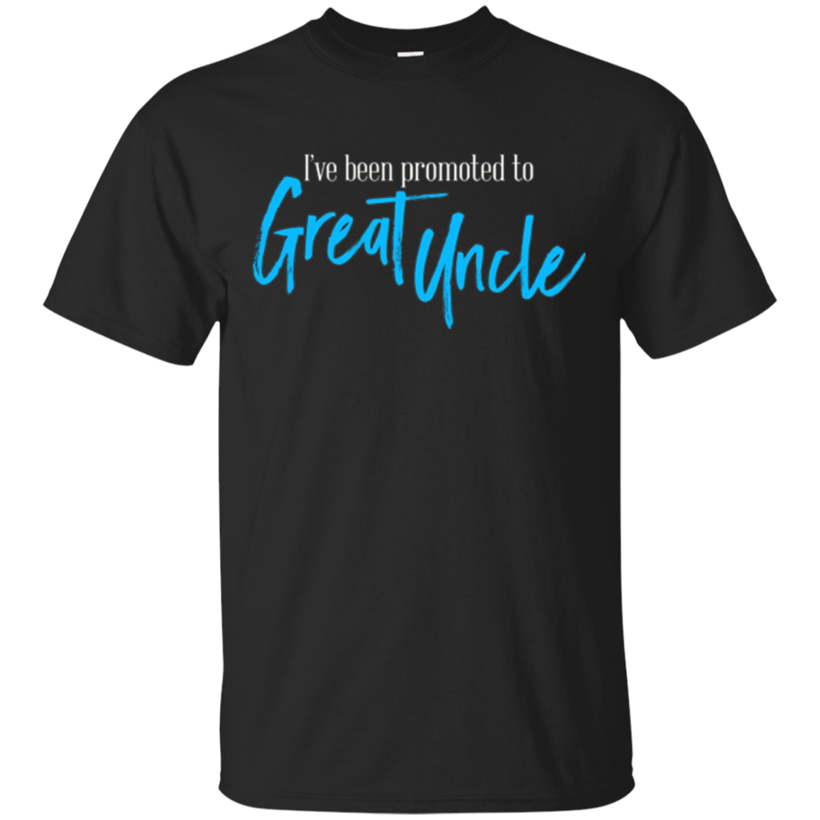 I've Been Promoted to Great Uncle T-shirt | Pregnancy Tee
