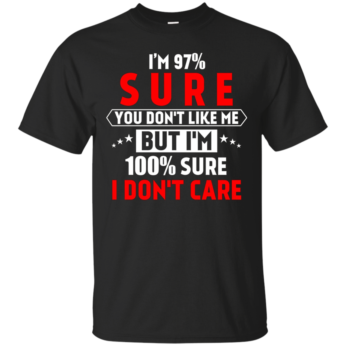 I'm 97% sure you don't like me Shirt Funny Tee for men
