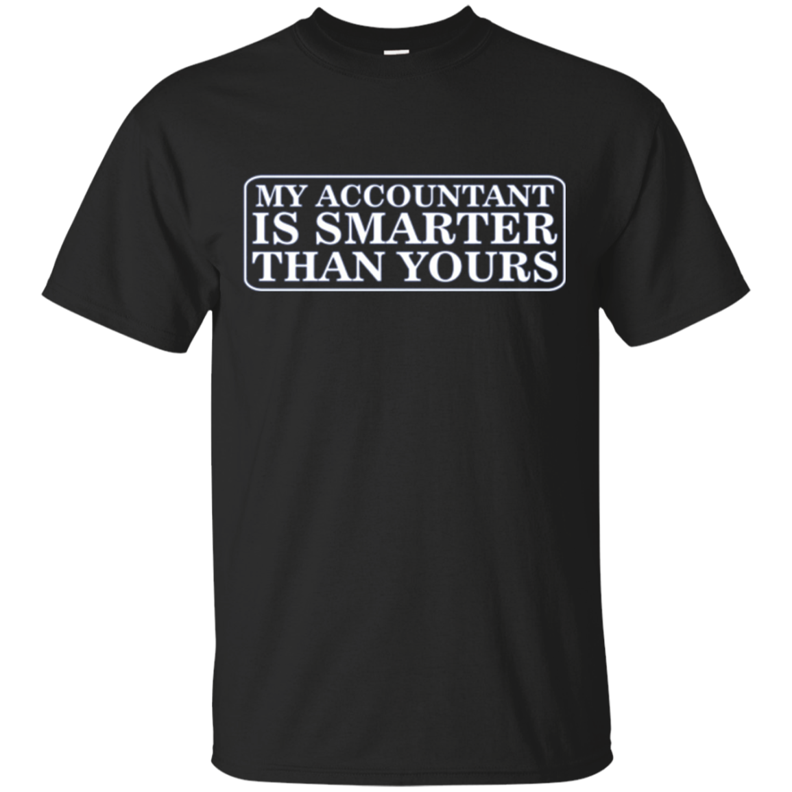 Accounting Long Sleeve T My Accountant Is Smarter Than Yours