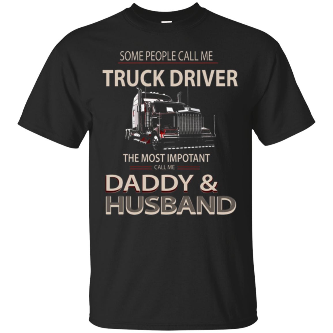 Truck Driver Daddy And Husband T shirt