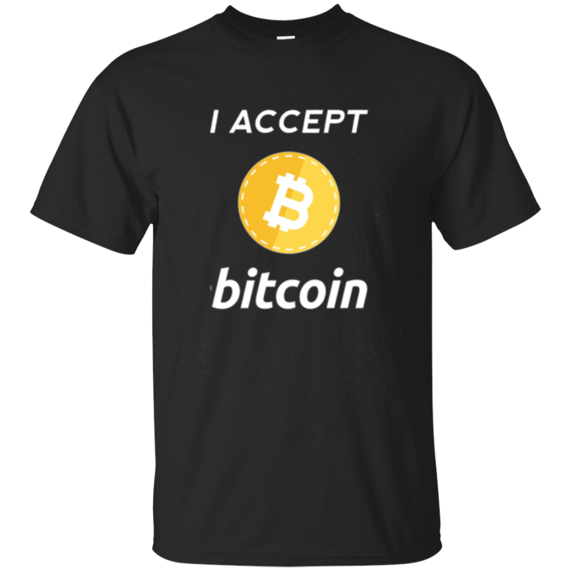 I ACCEPT BITCOIN funny T-shirt Long Sleeve for Owner Miner