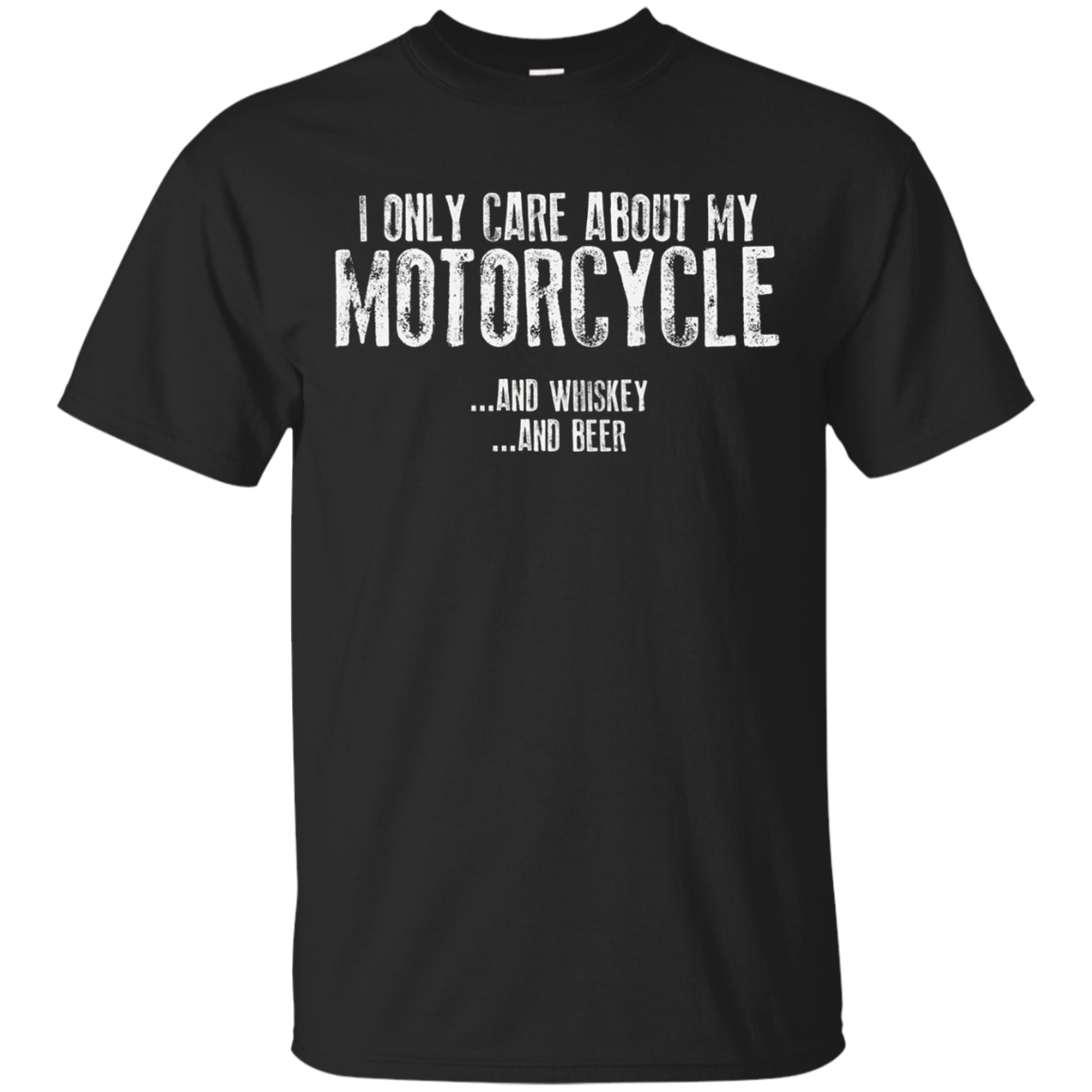 "Funny Bikers ""I ONLY CARE ABOUT MY MOTORCYCLE..."" T Shirt"