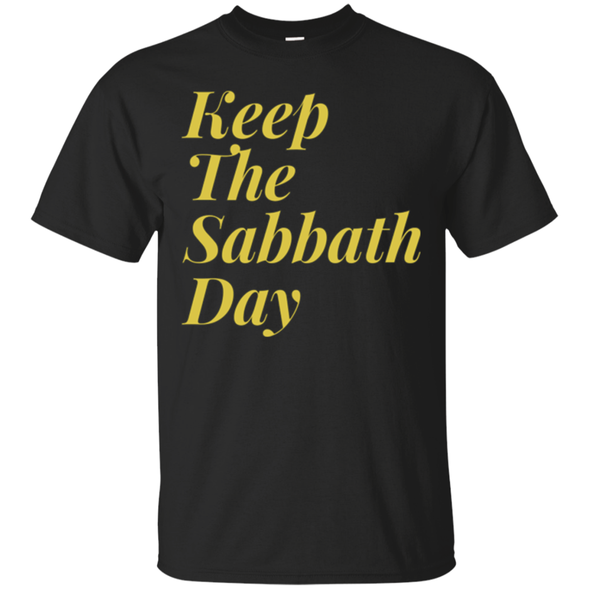Keep The Sabbath Day T-Shirt