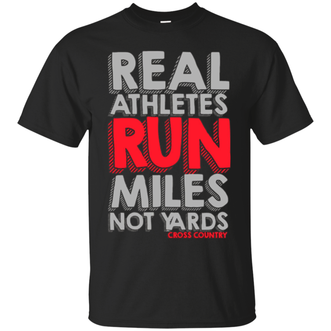 Cross Country: Real Athletes Run Miles not Yards T-Shirt.