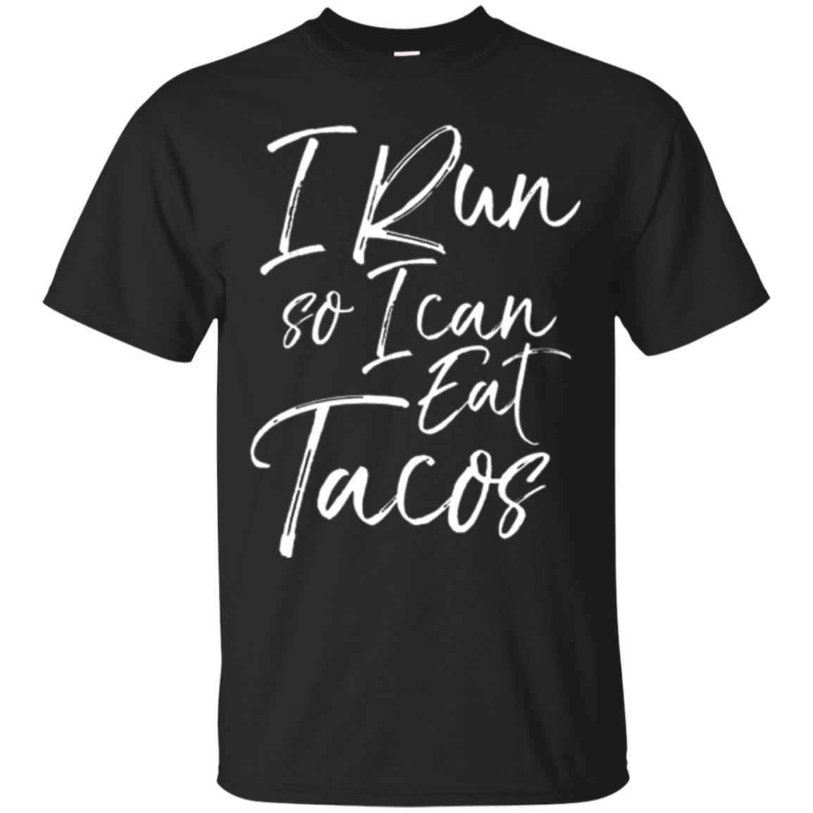 I Run so I Can Eat Tacos Shirt Workout Runner Running Tee