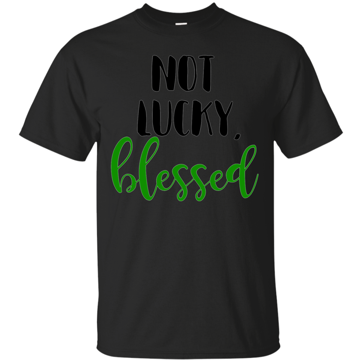 Not Lucky, Blessed Cute Faith T Shirt Christian Mom, Women