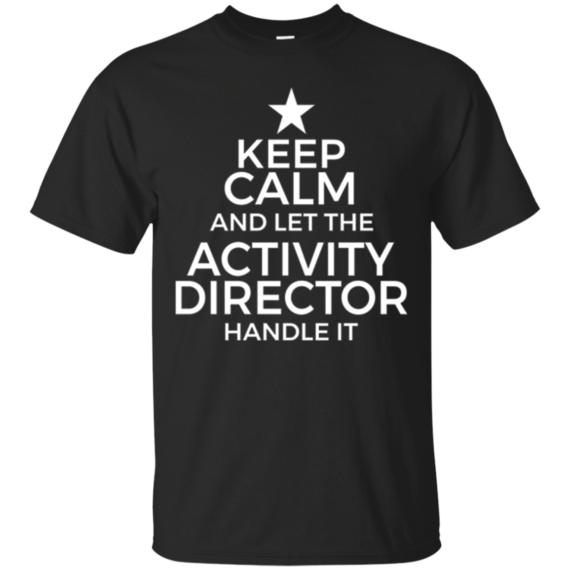Keep Calm And Let Activity Director Handle It Gift Funny Tee
