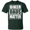 Image of Biker Dads Matter Motorcycle Rider T Shirt