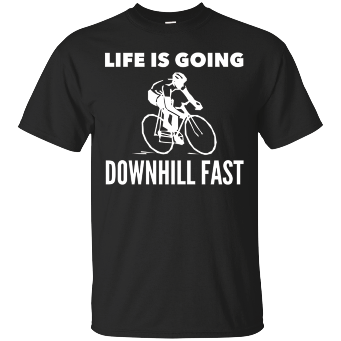 Funny cycling t shirt - Life is Going Downhill Fast