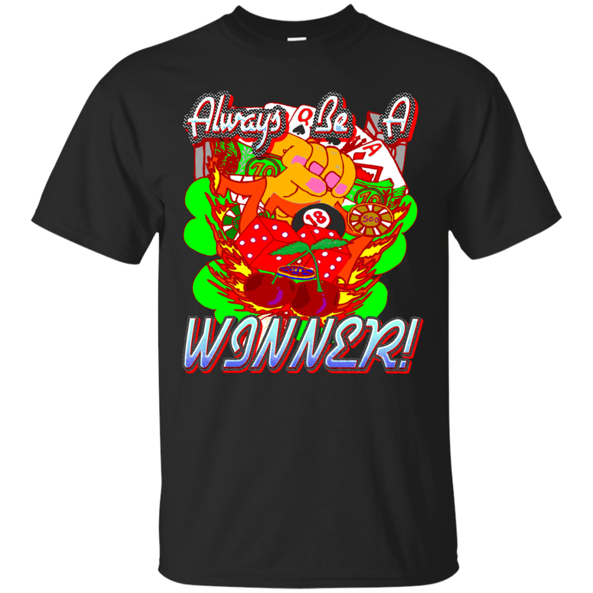 Funny Inspirational Always Be A Winner Casino T-Shirt