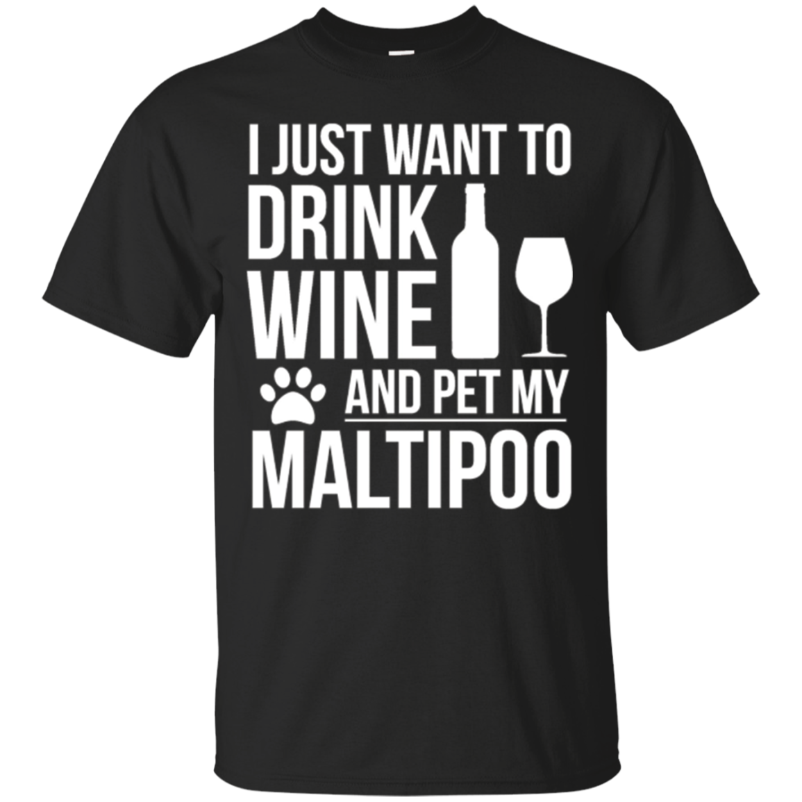 Drink Wine Pet my Maltipoo T-shirt Dog owner Dog Lover Pets