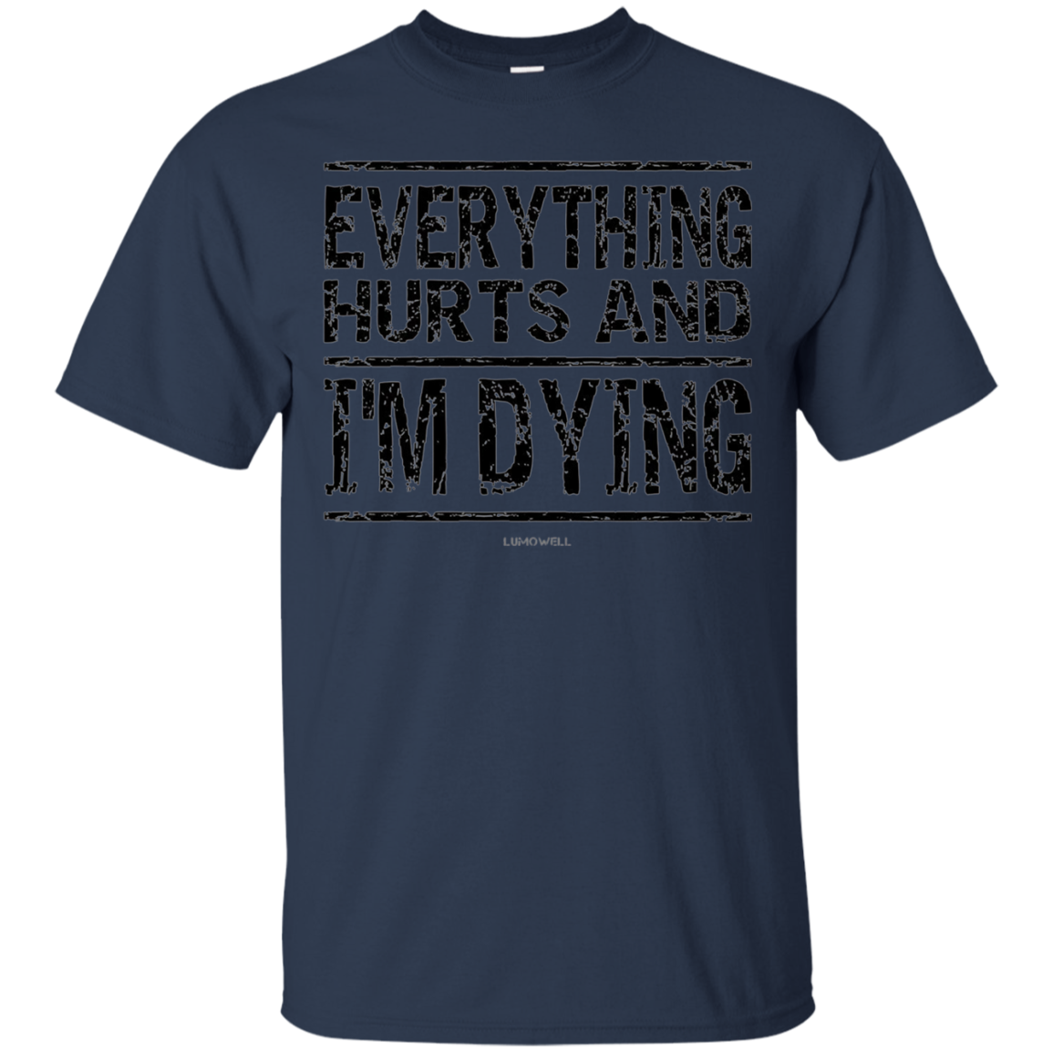Funny Workout Shirts: Everything Hurts And I'm Dying Shirt
